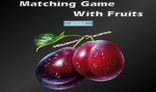 Matching Game with Fruits