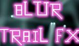 Blur Trail FX