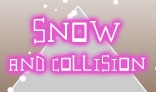 Falling Snow and Dynamic Collision Detection