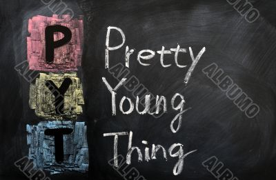 Acronym of PYT for Pretty Young Thing