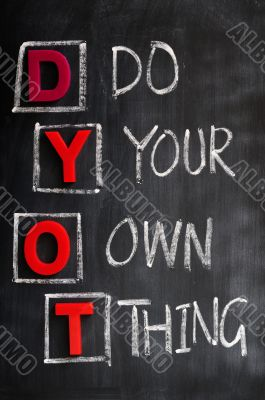 Acronym of DYOT for Do Your Own Thing