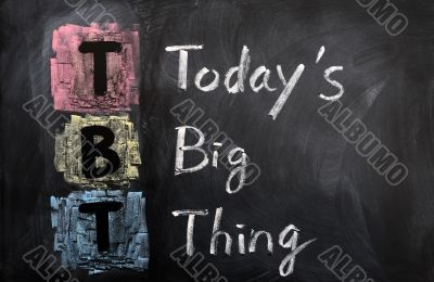 Acronym of TBT for Today`s Big Thing
