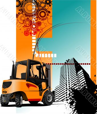 Urban abstract grunge composition with forklift image. Vector il