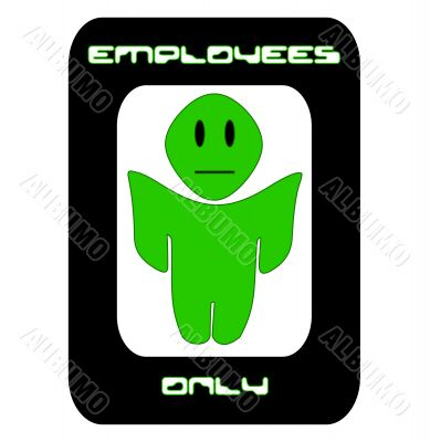 Employees Only Alien Sign