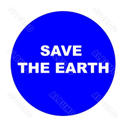 Sign calling to save the Earth