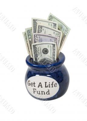 Get a Life Fund Jar Full of Money