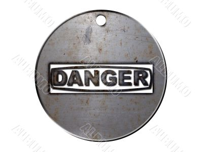 3d danger sign, in metal medallion on a white isolated background.
