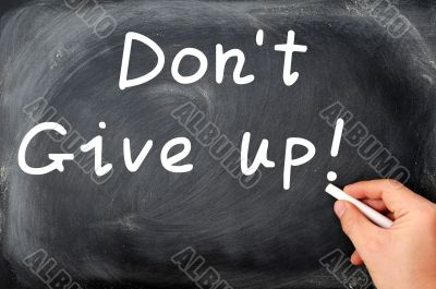 Don`t give up