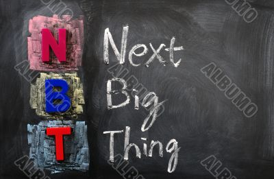 Acronym of NBT for Next Big Thing