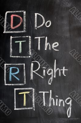 Acronym of DTRT for Do the Right Thing