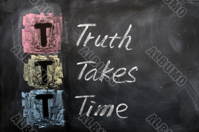 Acronym of TTT for Truth Takes Time