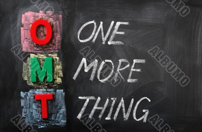 Acronym of OMT for One More Thing