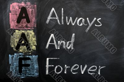 Acronym of AAF for Always and Forever