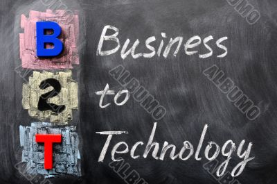 Acronym of B2T - Business to Technology