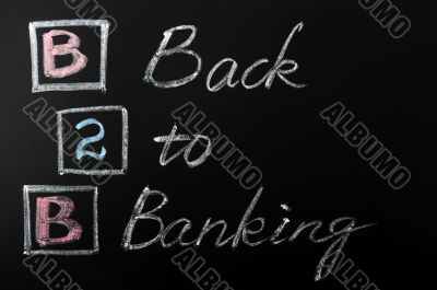 Acronym of B2B - Back to Banking