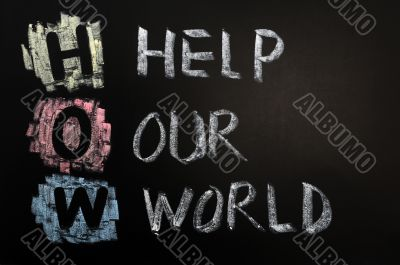 Acronym of HOW - Help Our World