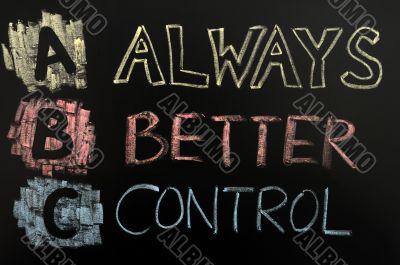 Acronym of ABC - always better control