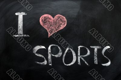 I love sports - text written on a blackboard