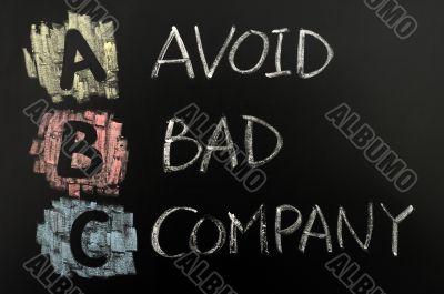 Acronym of ABC - Avoid bad company
