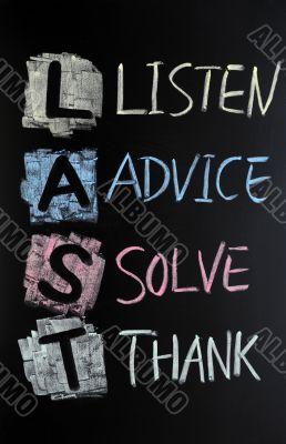 LAST acronym - Listen,advice,solve and thank
