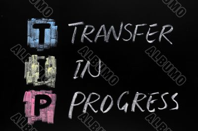 TIP acronym,transfer in progress