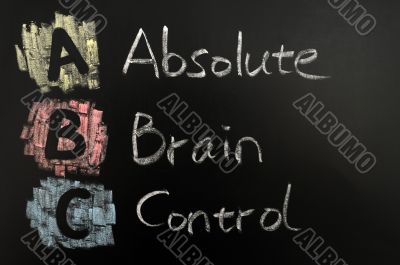 Acronym of ABC -Absolute brain control