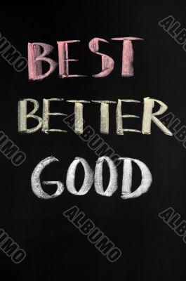 Best,better and good text written on blackboard