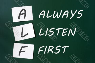 ALF acronym for Always Listen First