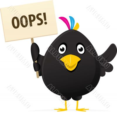 black bird holding a oops placard