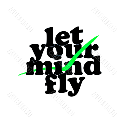 let your mind fly