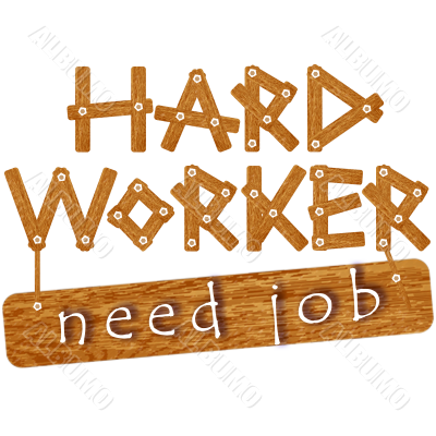 Hard Worker Need Job